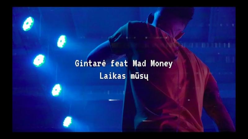 Gintarė Korsakaitė feat Mad Money Laikas mūsų