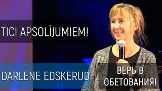 Darlene Edskerud Tici apsolījumiem! / Верь в обетования!