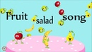 Fruit Salad Song - English Songs For Kids