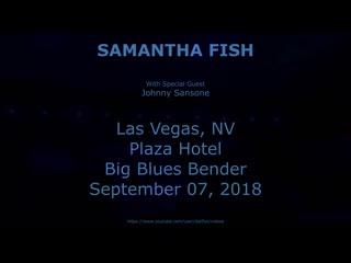 Samantha fish 2018 09 07 las vegas, nv - blues bender - plaza hotel