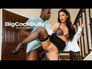 Big Cock Bully - India Summer - Naughty America - March 19, 2020 New Porn Milf Natural Tits Hard Sex Mature Blacked