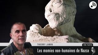 Quantic Planète : Les momies non humaines de Nazca - Thierry Jamin - Partie 1