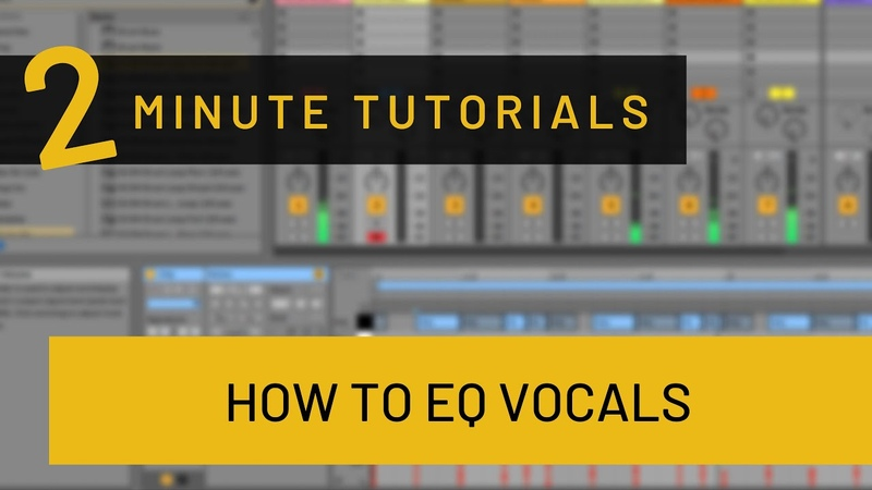 Two Minute Tutorials - How to EQ Vocals in Ableton Live (Addressing Problematic and Positive Areas)