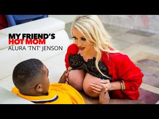 My Friend's Hot Mom - Alura 'TNT' Jenson - Naughty America - October 4, 2019 New Porn Milf Big Tits