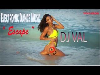 WJL💘 DJ VAL  🎶 Escape 🎶Electronic Dance Music- Extended Version 2020