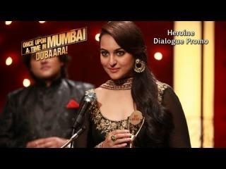 Heroine (Dialogue Promo) - Once Upon Ay Time In Mumbai Dobaara