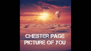 CHESTER PAGE -  Picture of you
