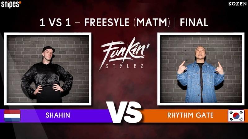 SNIPES FUNKIN STYLEZ 2019 MATM FREESTYLE FINAL SHAHIN vs RHYTHM GATE