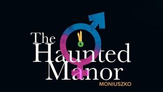 Poznań Opera: Stanislaw Moniuszko - The Haunted Manor (Poznań, )