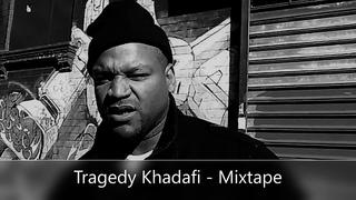 Tragedy Khadafi - Mixtape (feat. Capone n Noreaga, Large Pro, DJ Krush, Ill Bill, Mobb Deep & more)