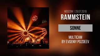 Rammstein - Sonne (Moscow, Luzhniki Stadium      Multicam by Evgeniy Pozdeev)