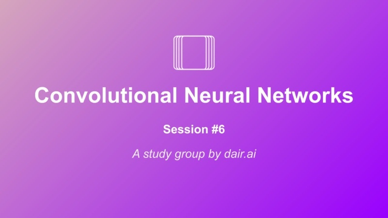 Dive into Deep Learning Study Group Convolutional Neural Networks Session 6