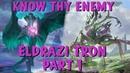 Know Thy Enemy - Eldrazi Tron, Part 1