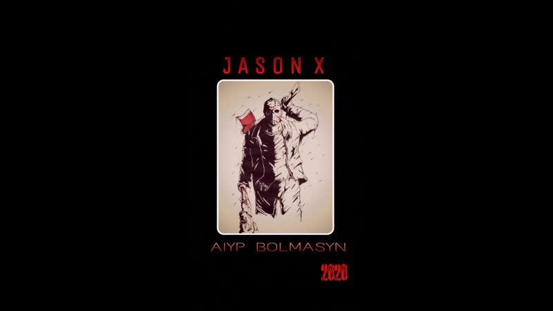 JASON X☠⚔ AIYP BOLMASYN 🚫🗡 2020