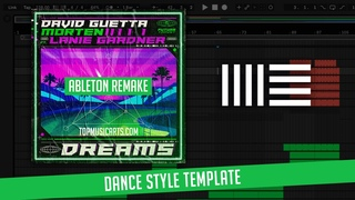 David Guetta & MORTEN - Dreams (feat Lanie Gardner) Ableton Remake