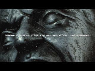 The prodigy: break & enter (canyon hill ableton live remake)