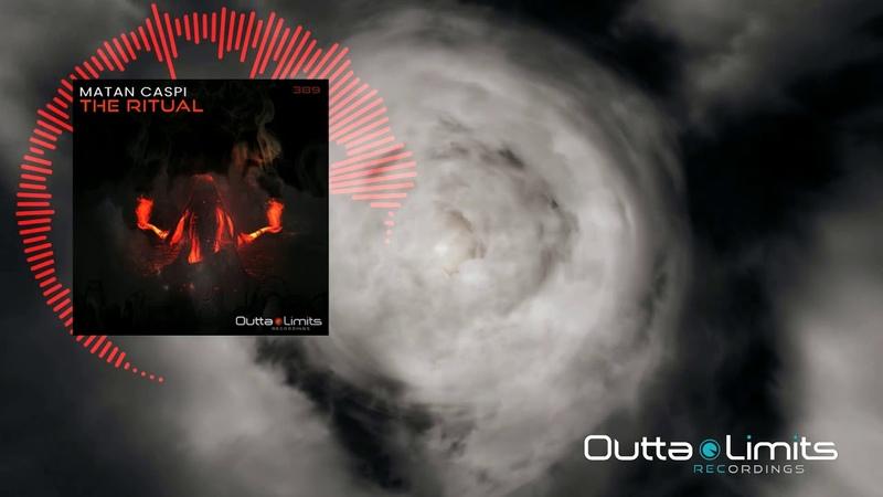 Matan Caspi - The Ritual (Original Mix) [Outta Limits]