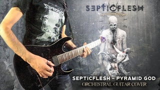 SepticFlesh - Pyramid God - Full Orchestral & instrumental Dual Guitar Cover
