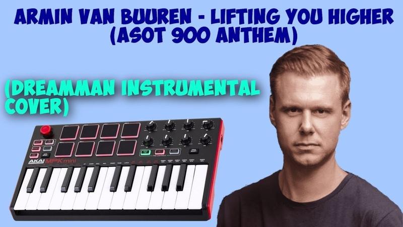 Armin van Buuren Lifting You Higher ASOT 900 Anthem DreamMan Cover