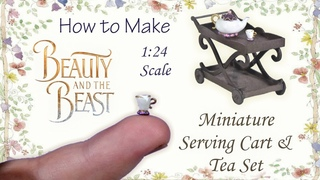 Miniature Beauty and the Beast Inspired Serving Cart & Tea Set Tutorial | Dollhouse | 1:24 Scale DIY