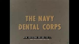 1960s U.S. NAVY DENTAL CORPS PROMO FILM   DENTISTS, TEETH & CAVITIES  XD13784