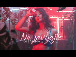 KATARINA IVKOVI - NE JAVLJAJTE (Official Video 2020)