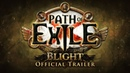 Path of Exile Blight Official Trailer and Developer Commentary