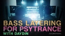 Layering BIG Psytrance Basslines with Day Din