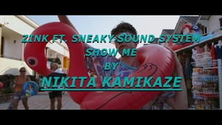Zink ft Sneaky Sound System - Show Me - Chorepgraphy by Nikita Kamikaze