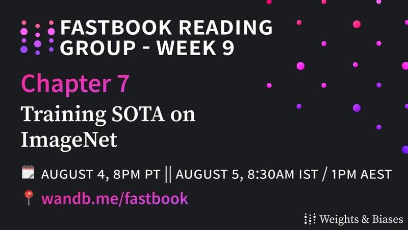 W B Fastbook Reading Group 9 Training SOTA on ImageNet