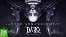 DARQ: Complete Edition - Release Date Reveal
