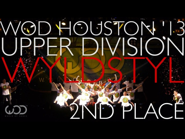 Wyldstyl 2nd Place Upper Division World Of Dance Houston WODHTOWN '13