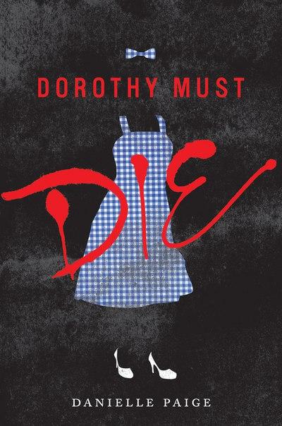 Dorothy Must Die (Dorothy Must Die #1)