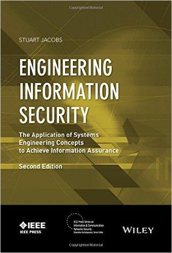 Engineering Information Security The Application of Systems Engineering Concepts to Achieve Information Assurance