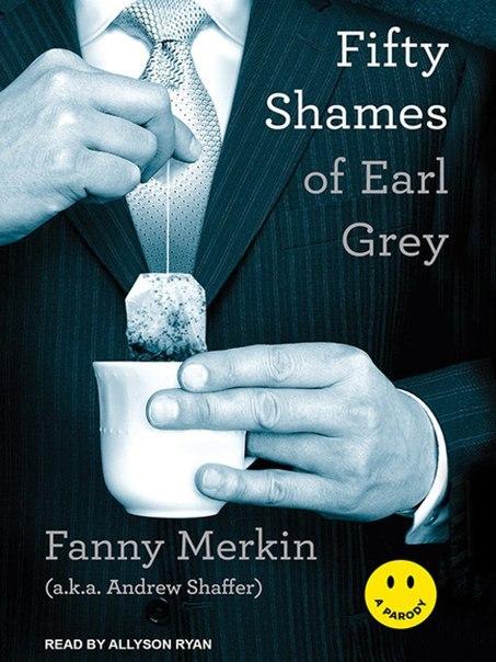 Fanny Merkin - Fifty Shames of Earl Grey