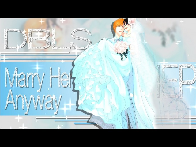 DBLS Marry Her Anyways 3 Anniversary MEP