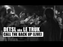 Detsl aka Le Truk Call The Back Up feat Jah Bari Live