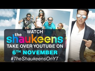 The Shaukeens take over YouTube India on 6th November | Akshay Kumar  | Lisa Haydon