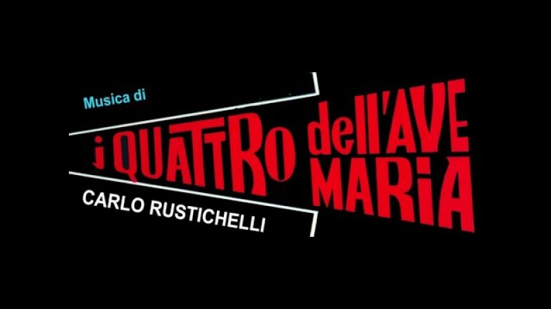 Carlo Rustichelli I quattro dell'ave maria OST Best Tracks