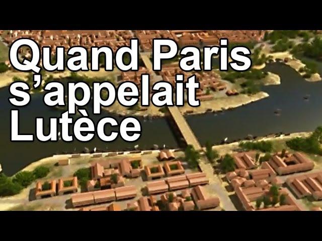 Quand Paris s'appelait Lutèce