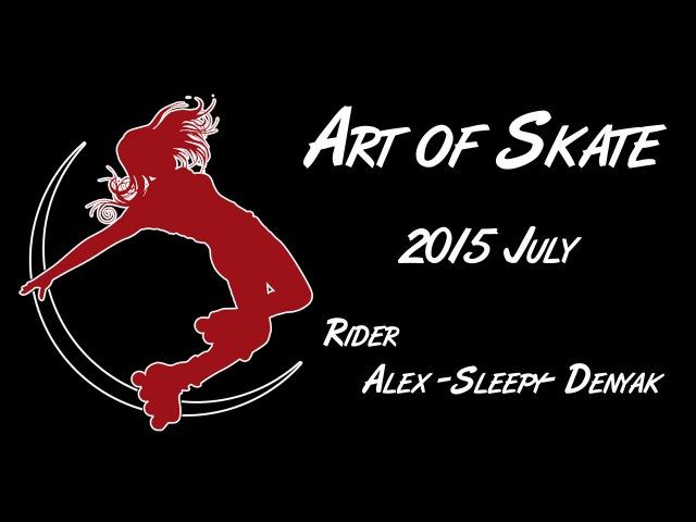 Art of Skate - 2015 July, Alex Sleepy Denyak