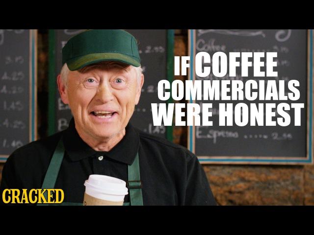 If Coffee Commercials Were Honest Honest Ads Starbucks Coffee Bean Folgers Parody