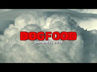 DOGFOOD SHOWREEL 2016