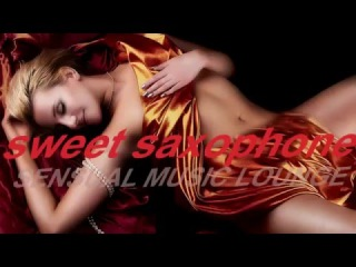 3H, BEST SEXY SAXOPHONE/ PASSIONATE SAXOPHONE COMPILATIONfor intimate moments ,SEX MUSIC MIX