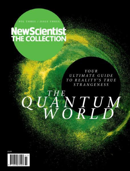 New Scientist The Collection - The Quantum World 2016