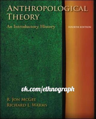 Anthropological Theory An Introductory History  McGee, R