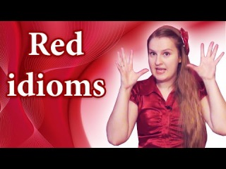 88 English idioms - red roll out the red carpet, be in red, red eye, catch red-handed, see red