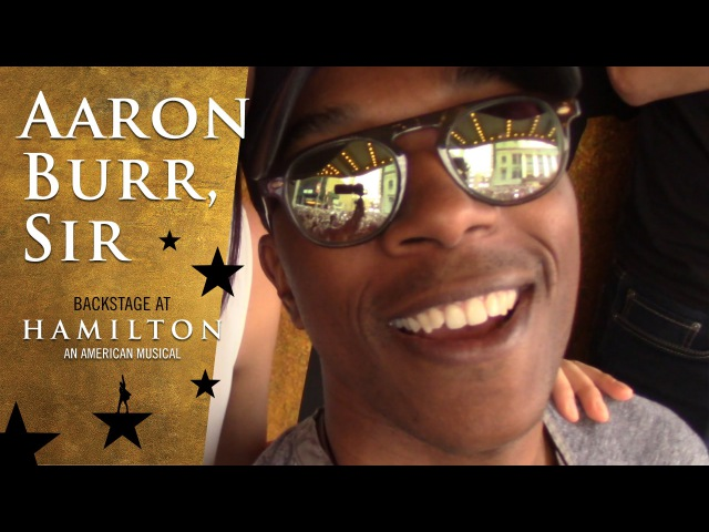 Episode 7 Aaron Burr Sir Backstage at Broadway's HAMILTON with Leslie Odom Jr