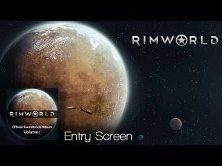 Rimworld OST - Vol. 1 2 - Entry Screen - High Quality Soundtrack