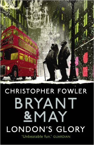 London's Glory (Bryant & May Short Stories) - Christopher Fowler